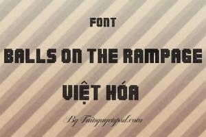 Font chữ Balls On The Rampage Việt hóa